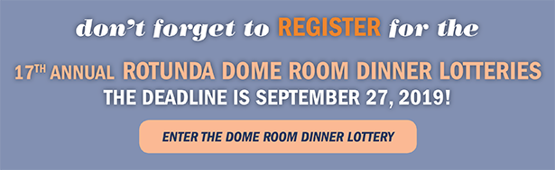 Don't forget to register for the dome room dinner lotteries